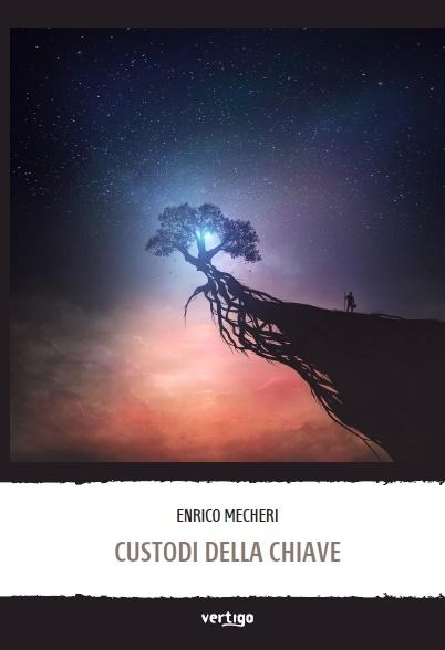 Custodi della Chiave - Enrico Mecheri - Vertigo Editore Roma